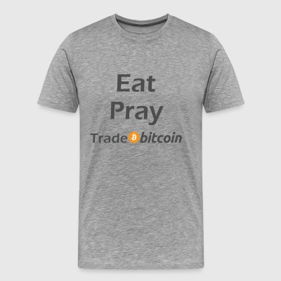 Eat Pray Trade Bitcoin Shirt - Men's Premium T-Shirt