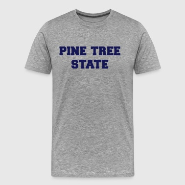 maine pine tree state - Men's Premium T-Shirt