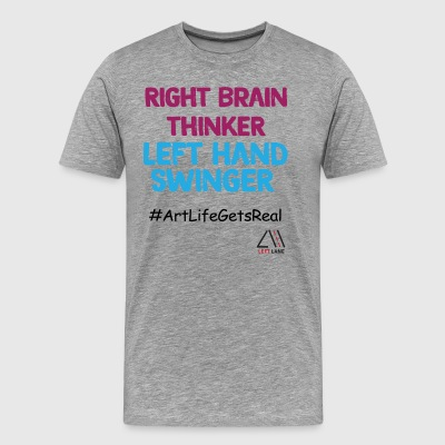 RIGHT BRAIN TRHINKER LEFT HAND SWINGER - Men's Premium T-Shirt