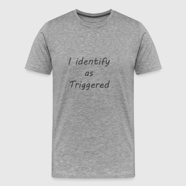 I identify as triggered - Men's Premium T-Shirt
