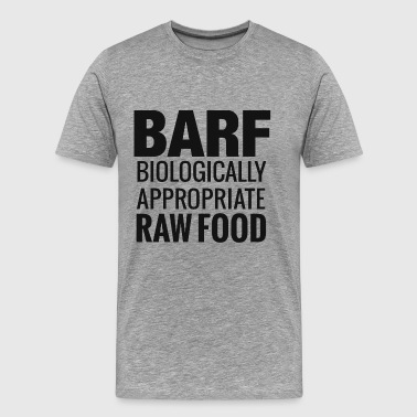 BARF -Biologically Appropriate Raw Food - Men's Premium T-Shirt