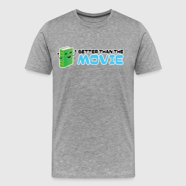 Books are better than the movie! - Men's Premium T-Shirt