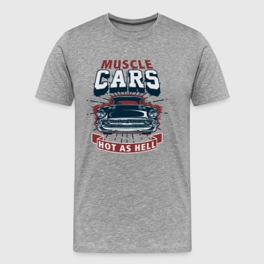 Musclecars ! Hot as Hell! V8 Cars ! Oldschool - Men's Premium T-Shirt