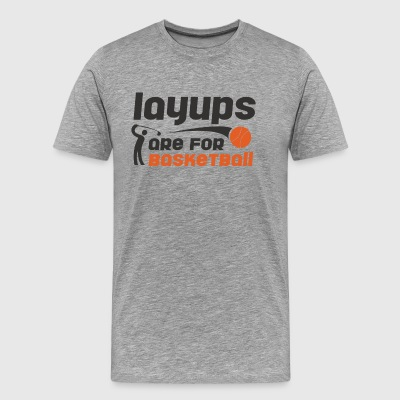Layups are for basketball Funny Golf Tee Shirt - Men's Premium T-Shirt