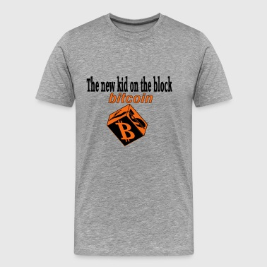 bitcoin the new kid on th - Men's Premium T-Shirt