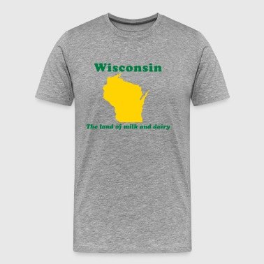 Wisconsin The land of milk and dairy - Men's Premium T-Shirt