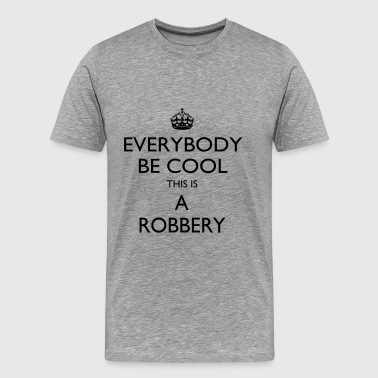 This is a robbery - Men's Premium T-Shirt