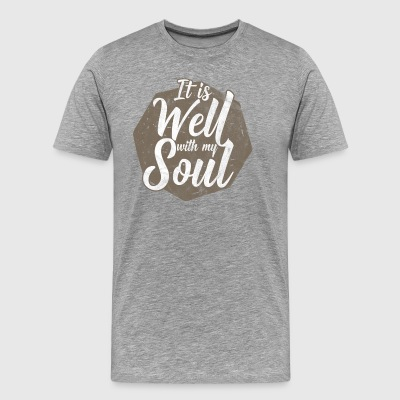 It is well with my soul! - Men's Premium T-Shirt