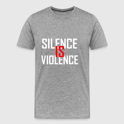 Silence Is Violence - Men's Premium T-Shirt