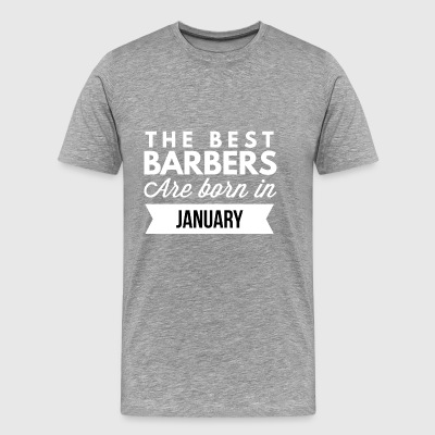 The best Barbers are born in January - Men's Premium T-Shirt