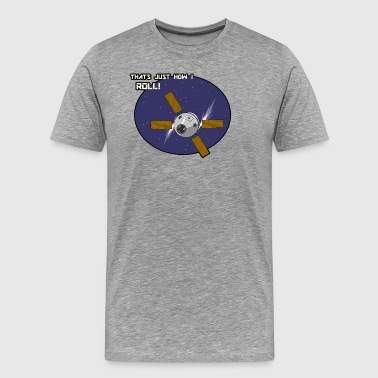 Thats Just How I Roll (In Space) - Men's Premium T-Shirt