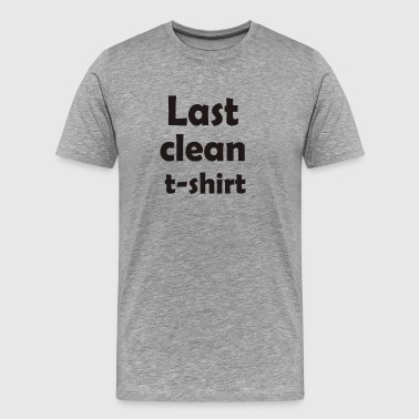 last clean t shirt - Men's Premium T-Shirt