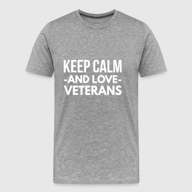 Keep Calm and love Veterans - Men's Premium T-Shirt