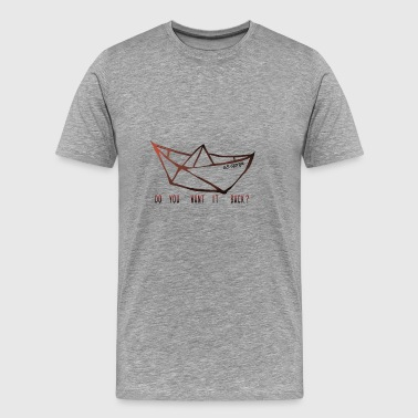 DO YOU WANT IT BACK? SS GEOGIE - Men's Premium T-Shirt