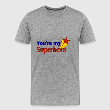 You're my superhero - Men's Premium T-Shirt