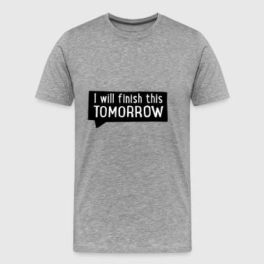 2541614 15771742 tomorrow - Men's Premium T-Shirt