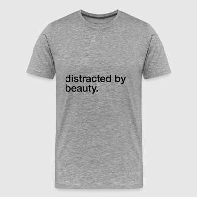 DISTRACTED BY BEAUTY - Men's Premium T-Shirt
