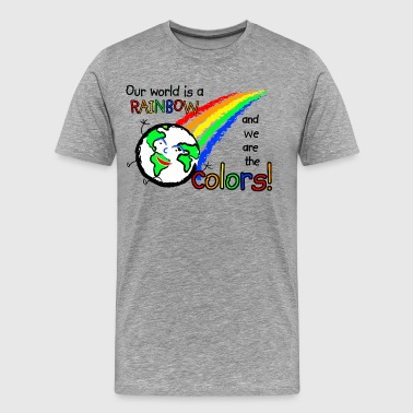 Our World is a Rainbow - Men's Premium T-Shirt