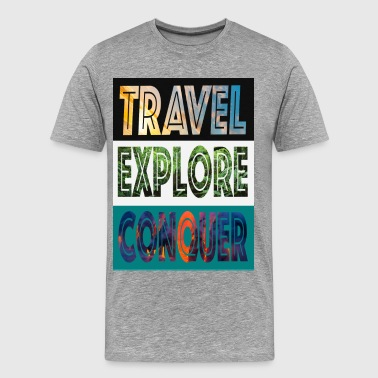 Travel, Explore & Conquer - Men's Premium T-Shirt