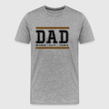 DAD The Veteran The Myth The Legend Giftidea - Men's Premium T-Shirt