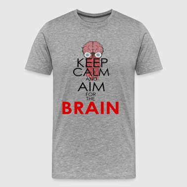 Keep calm and aim for the brain - Men's Premium T-Shirt