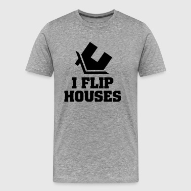 I Flip Houses - Men's Premium T-Shirt