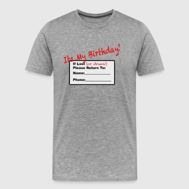 It's My Birthday, If Lost - Men's Premium T-Shirt