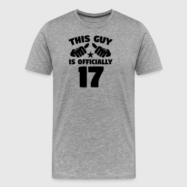 This Guy Is Officially 17 Years Old 17th Birthday - Men's Premium T-Shirt