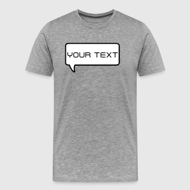 bubble with your text - Men's Premium T-Shirt