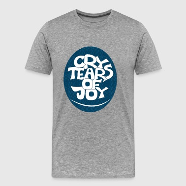 Cry Tears of Joy - Men's Premium T-Shirt