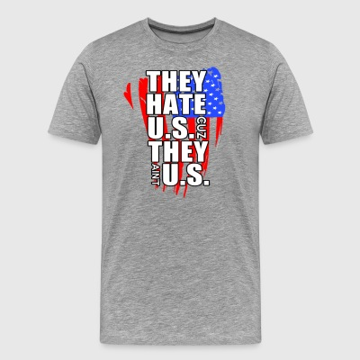 THEY HATE US CUZ THEY AINT US - Men's Premium T-Shirt
