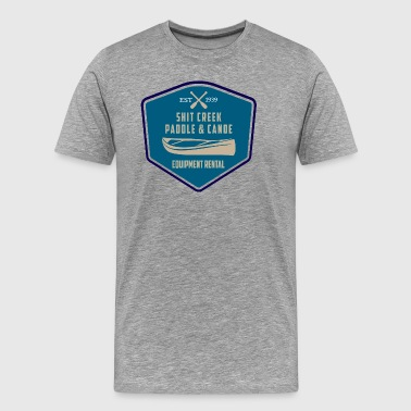 Canoe Up A Shit Creek - Men's Premium T-Shirt