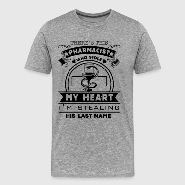 There's This Pharmacist My Heart Shirt - Men's Premium T-Shirt