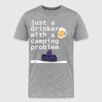 Just A Drinker With A Camping Problem T Shirt - Men's Premium T-Shirt