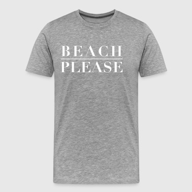 Beach Please White - Men's Premium T-Shirt