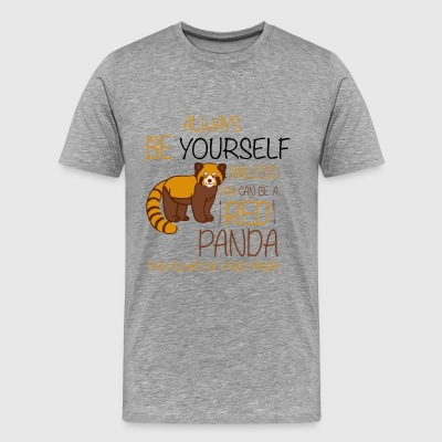 Always Be Yourself T Shirt Cute Red Panda Tee - Men's Premium T-Shirt