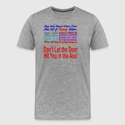 Trump Won. Celebs who said they'd leave, it's tim - Men's Premium T-Shirt