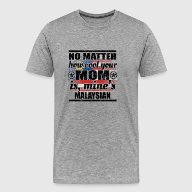 no matter cool mom mutter gift Malaysia png - Men's Premium T-Shirt