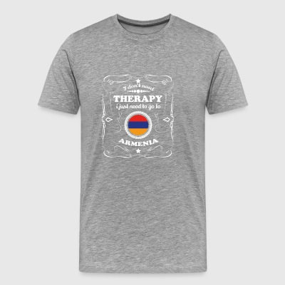 DON T NEED THERAPIE WANT GO ARMENIA - Men's Premium T-Shirt