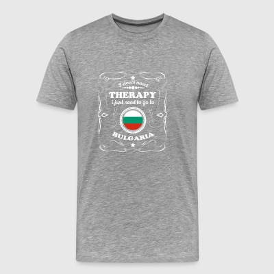 DON T NEED THERAPIE WANT GO BULGARIA - Men's Premium T-Shirt