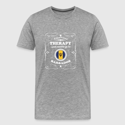 DON T NEED THERAPIE WANT GO BARBADOS - Men's Premium T-Shirt
