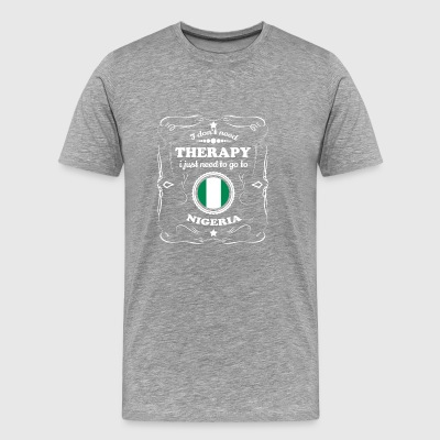 DON T NEED THERAPIE WANT GO NIGERIA - Men's Premium T-Shirt