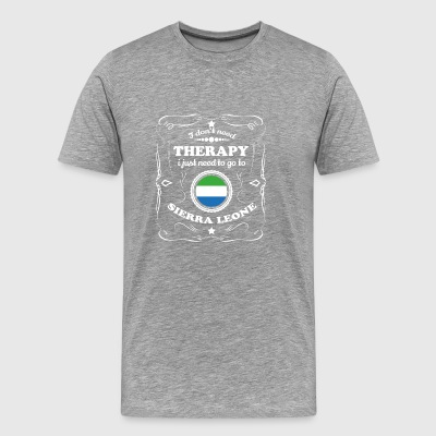 DON T NEED THERAPIE WANT GO SIERRA LEONE - Men's Premium T-Shirt