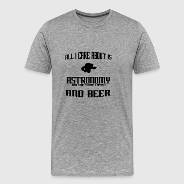 All i care about is Astronaut - Men's Premium T-Shirt