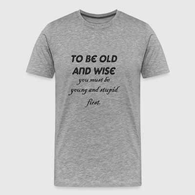 young and stupid - Men's Premium T-Shirt