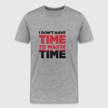 Motivational and Determination Time Typography - Men's Premium T-Shirt