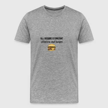 Constant attention and burgers - Men's Premium T-Shirt