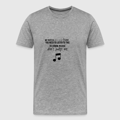 Taste in music - Men's Premium T-Shirt