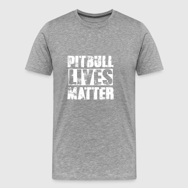 PITBULL LIVES MATTER - Men's Premium T-Shirt
