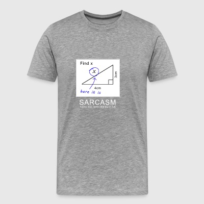 Funny Sarcastic Math Problem Find X - Men's Premium T-Shirt